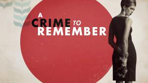 A Crime To Remember Renewed