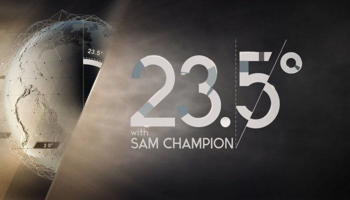23.5 Degrees with Sam Champion Cancelled By Weather Channel