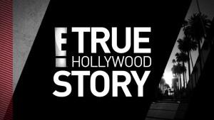 E! True Hollywood Story Revived 2018