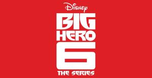 Big Hero 6: The Series Season 2 On Disney: Cancelled or Renewed?(Premiere Date)