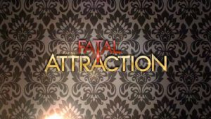 Fatal attraction renewed