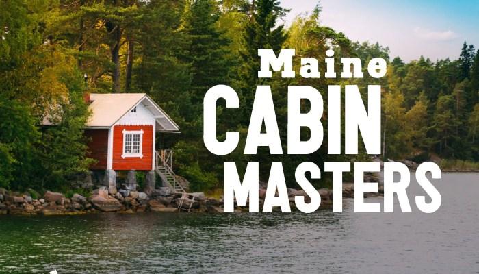 Maine Cabin Masters Renewed For Season 4