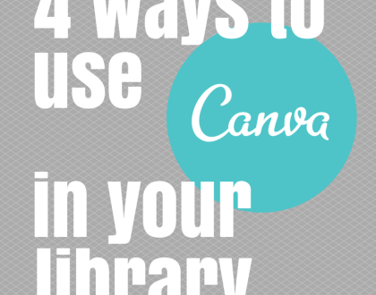 4 Ways to Use Canva in Your Library