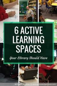 6 Active Learning Spaces Your Library Should Have | On AASL Knowledge Quest, I take a look at six types of active learning spaces from the book, Get Active. I describe how these spaces can be implemented in modern school libraries and why they are essential