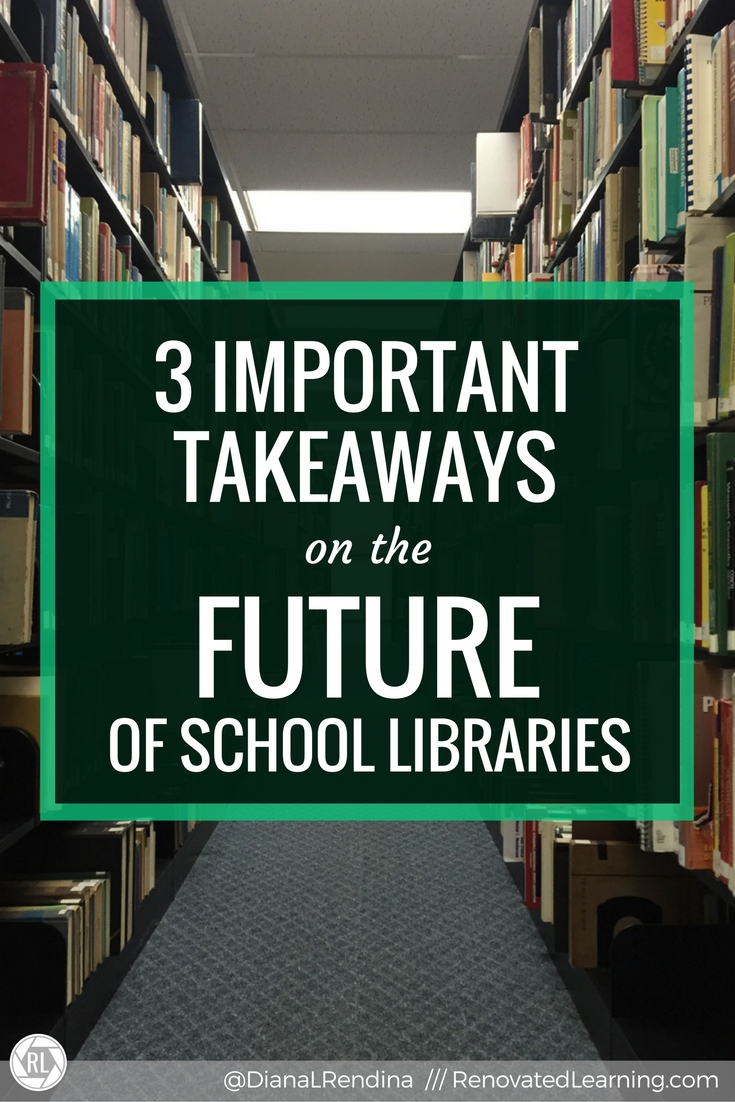 3 Important Takeaways on the Future of School Libraries | At SLJ Leadership Summit 2016, the future of libraries was an issue that was front and center. Here are my three takeaways from the event.