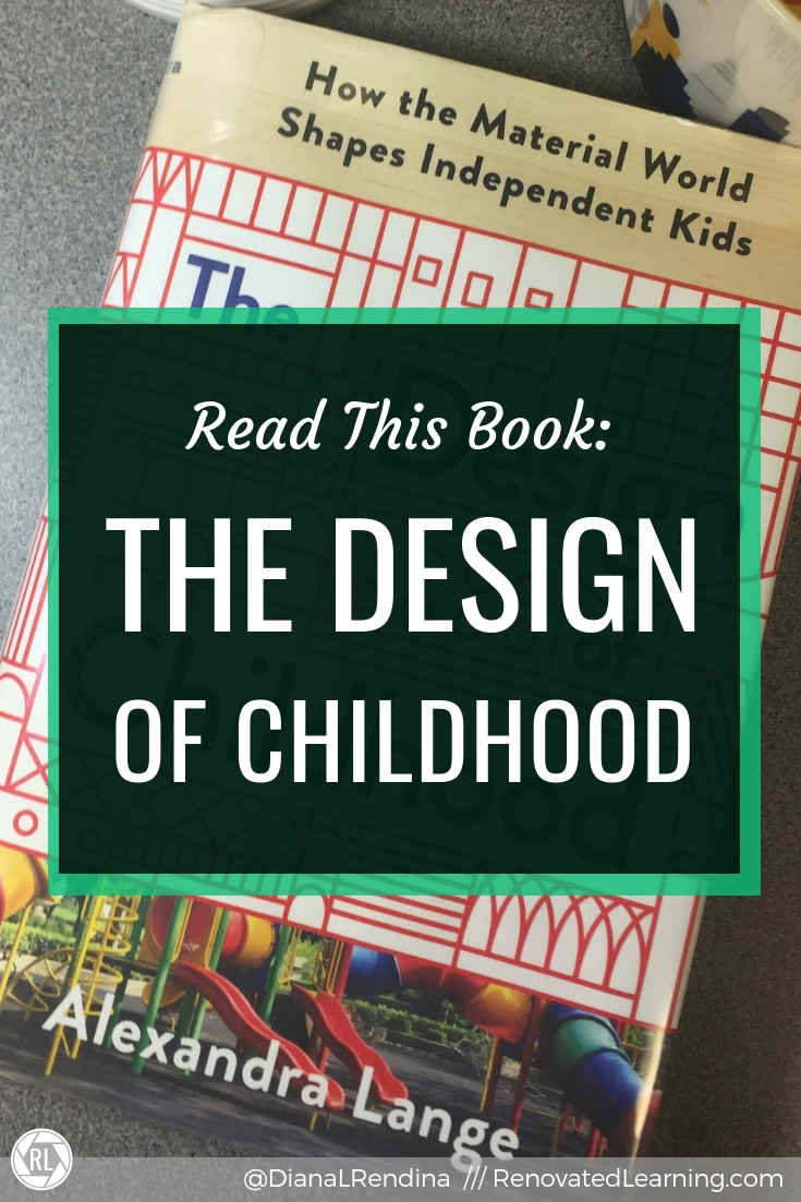 Read this Book: The Design of Childhood - If the history of how design intersects with the lives of children fascinates you, this book is for you.
