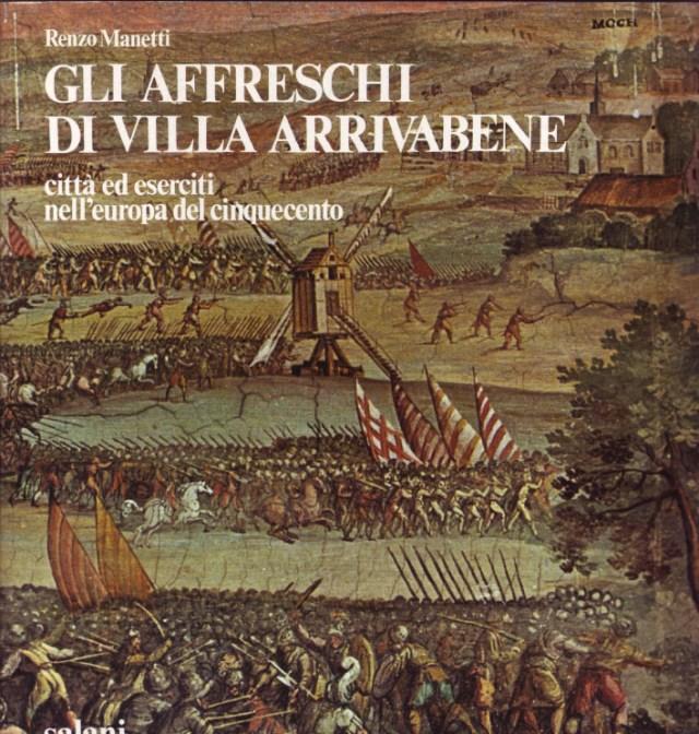 Gli affreschi di Villa Arrivabene. Città ed eserciti nell'Europa del Cinquecento.