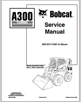 Bobcat A300 TURBO Service repair manual S/N 521111001