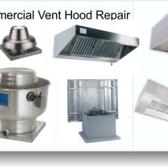 Kitchen Exhaust Fan Commercial Cart With Wheels Repair Vent Hood Service