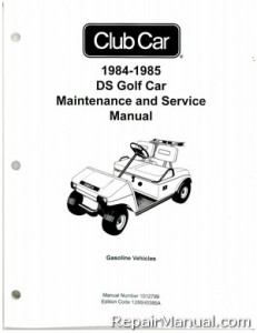 1984-1985 Club Car DS Golf Car Maintenance and Service Manual
