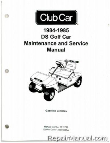 1984-1985 Club Car DS Gasoline Golf Car Maintenance and