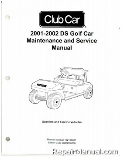 2001-2002 Club Car DS Golf Car Gas Electric Service Manual