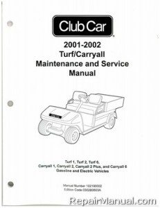 2001-2002 Club Car Turf 1 2 6 Carryall 1 2 Plus 6 Gas