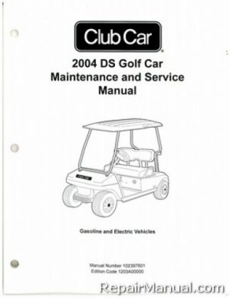 2004 Club Car Precedent IQ System Electric Vehicle Electric Golf Cart Service Manual