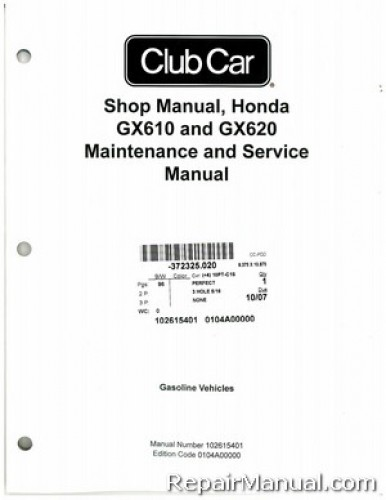 Club Car Shop Manual, Honda GX610 and GX620 Gas Vehicles