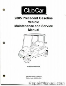 2005 Club Car Precedent Gas Vehicle Golf Cart Service Manual
