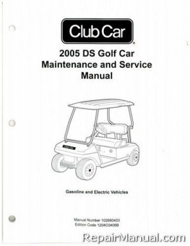 2005 Club Car DS Golf Cart Gas and Electric Service Manual