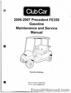 2006-2007 Club Car Precedent FE350 Gas Service Manual