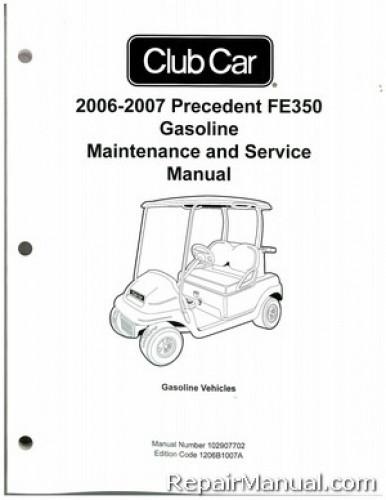 2006-2007 Club Car Precedent FE350 Gas Service Manual