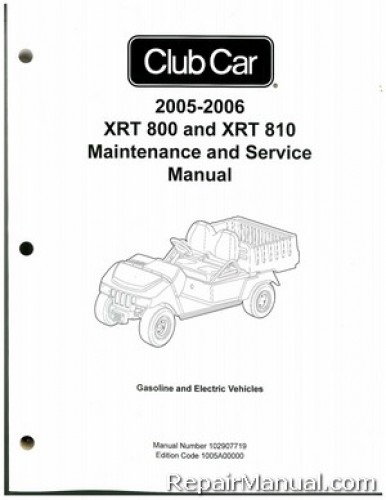 2005-2006 Club Car XRT 800 and XRT 810 Gas and Electric