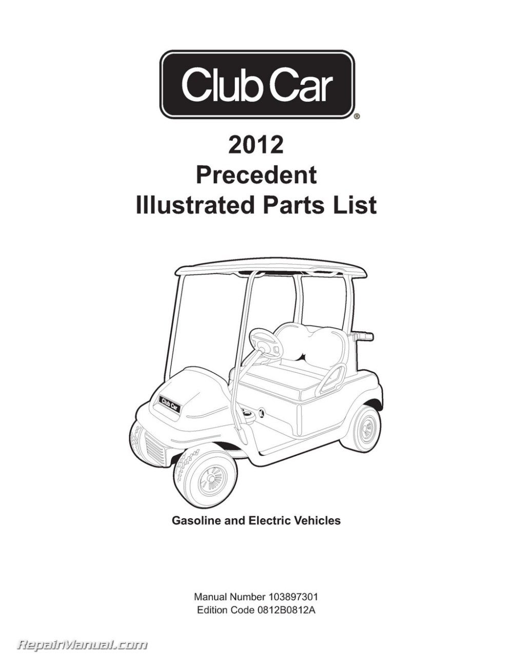 medium resolution of 2012 club car gasoline electric precedent golf cart parts manual 2010 club car precedent parts manual club car precedent parts diagram