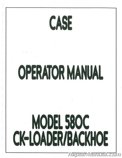 Case 580C Construction King Owners Operators Manual