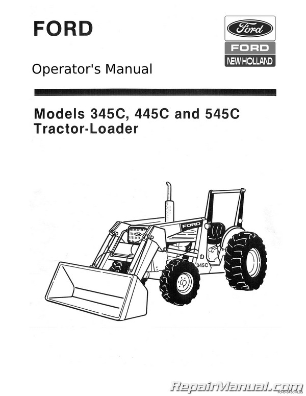Ford 345C 445C 545C Tractor Loader Operators Manual