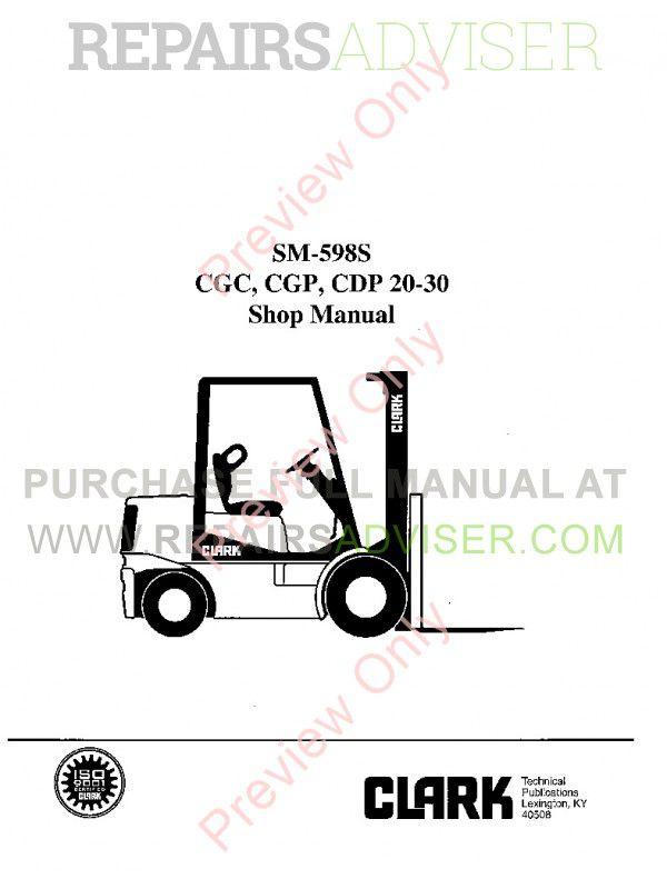 Clark CGC, CGP, CDP 20-30 Lift Trucks SM-598S Shop Manual
