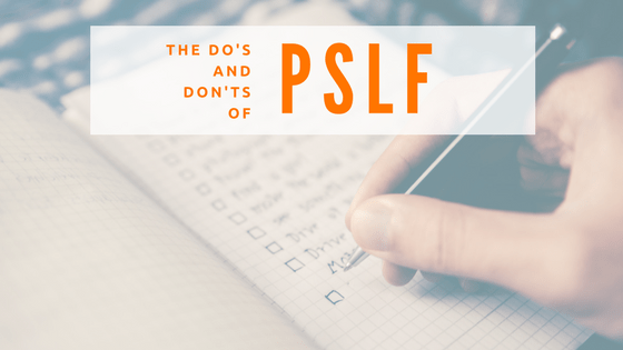 The Do's and Don'ts of Public Service Loan Forgiveness