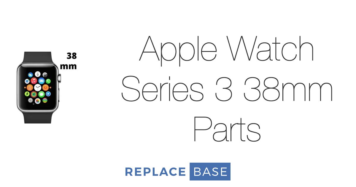 Apple Watch Series 3 38mm Parts from Replace Base