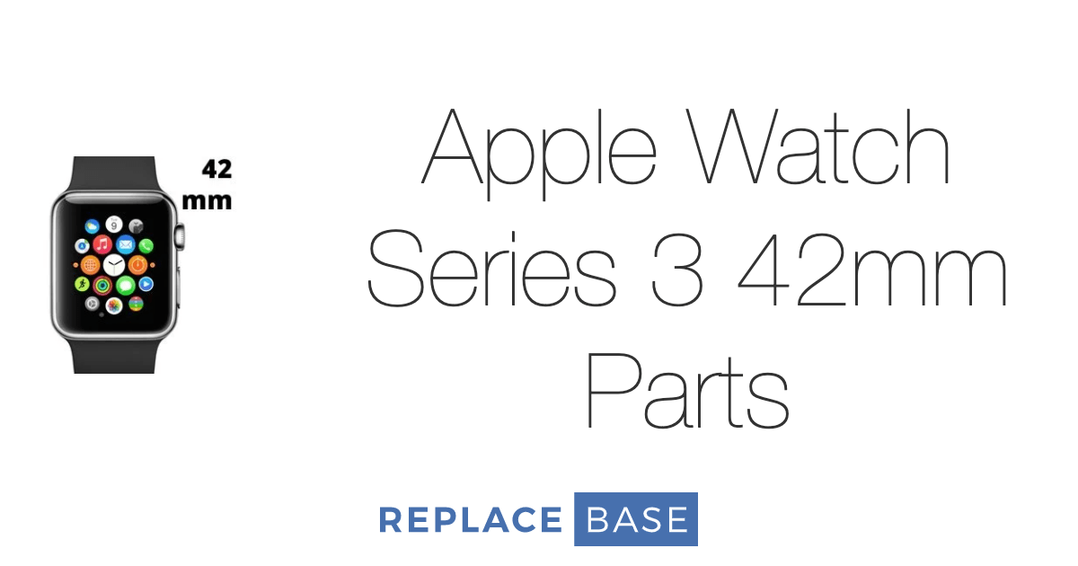 Apple Watch Series 3 42mm Parts from Replace Base