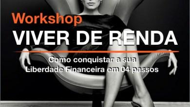 Photo of Workshop viver de renda, conquiste sua liberdade financeira!