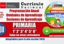PLANIFICACIÓN CURRICULAR 2020: Programación Anual – Unidades – Sesiones – PRIMARIA – 1° 2° 3° 4° 5° 6° [Todas las áreas]