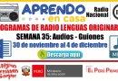 PROGRAMAS RADIALES EN LENGUAS ORIGINARIAS: Sesiones y Audios – Semana 35 [Del 30 de noviembre al 4 de diciembre de 2020]