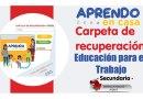 CARPETA DE RECUPERACIÓN – EDUCACIÓN PARA EL TRABAJO [Secundaria][Referencial][Descargar aquí]