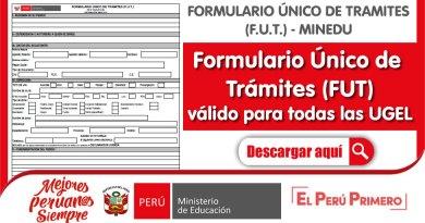 Formulario Único de Trámites (FUT) válido para todas las UGEL (Ver aquí)