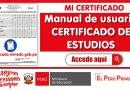 MI CERTIFICADO: Manual de usuario CERTIFICADO DE ESTUDIOS [Ver aquí]