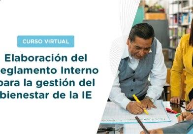 Curso virtual autoformativo «Elaboración del Reglamento Interno para la gestión del bienestar de la IE», Preinscripción de participantes del 01 al 17 de marzo