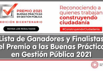 PREMIO 2021 – BUENAS PRÁCTICAS EN GESTIÓN PÚBLICA: Lista de Ganadores y Finalistas del Premio a las Buenas Prácticas en Gestión Pública 2021