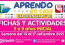FICHAS Y ACTIVIDADES DE APRENDIZAJE (3 a 5 años INICIAL) – Semana del 13 al 17 de setiembre del 2021 [Experiencia de Aprendizaje N° 10]