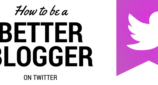 how to be a better blogger on twitter