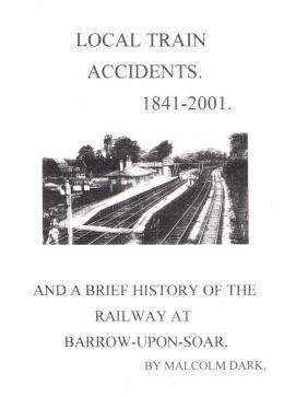 Local Train Accidents 1841-2001 : Reprint
