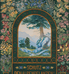 protect alpine flora poster by gustav jahn 1910 alpenvereinsmuseum innsbruck [ 850 x 1005 Pixel ]
