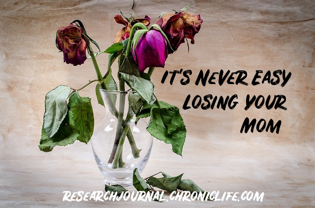 It's Never Easy Losing Your Mom