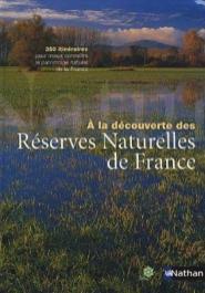livre: A la découverte des Réserves Naturelles de France