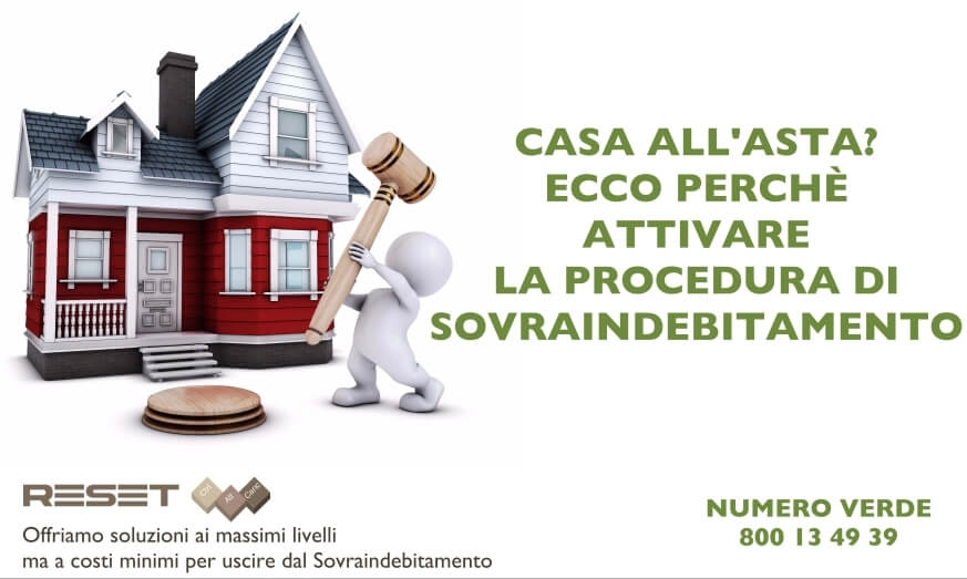 Casa allasta Ecco perch attivare la procedura di Sovraindebitamento  Reset Sovraindebitamento