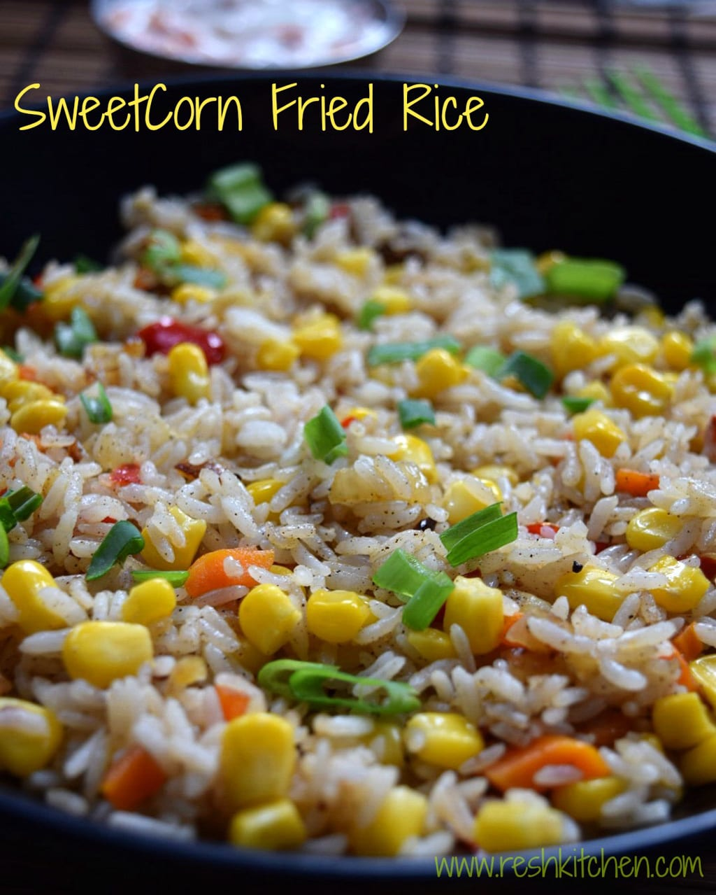 Sweet corn fried rice recipe reshkitchen always use a fork to mix rice with vegetables in the wok dont add more water while cooking the vegetables just sprinkle water print recipe sweet corn ccuart Choice Image
