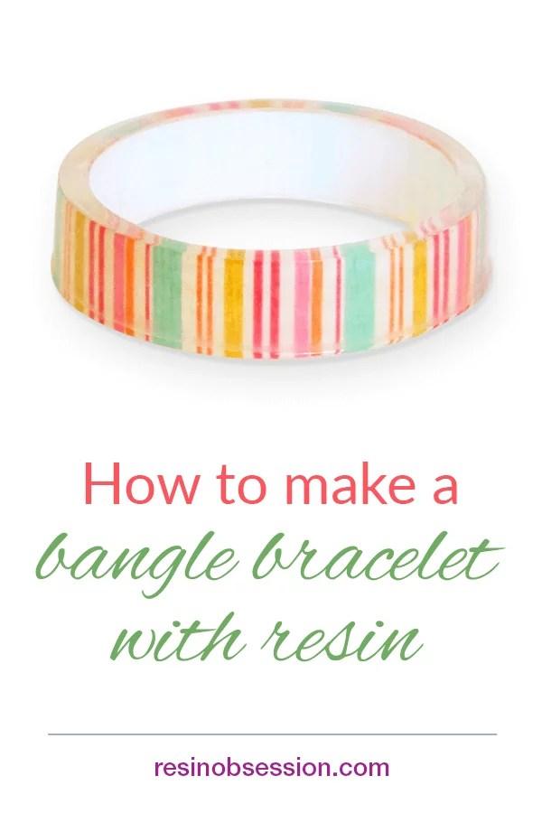 how to make a resin bangle bracelet