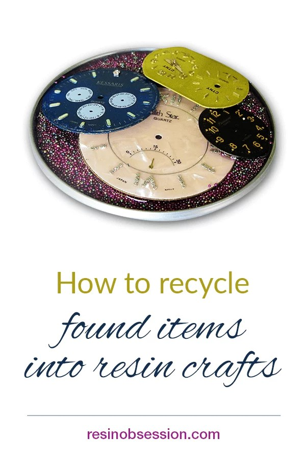 recycle found items into resin crafts