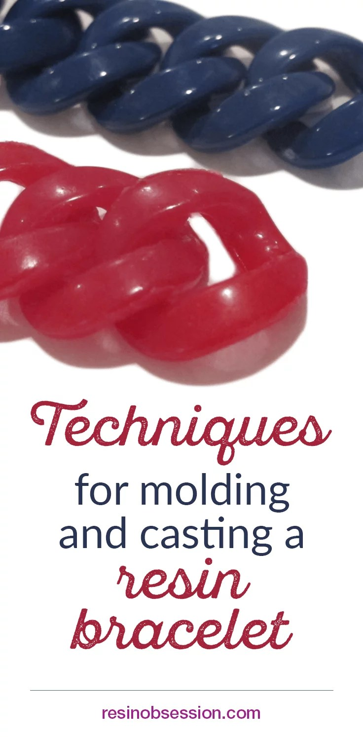 Techniques for molding and casting a resin bracelet